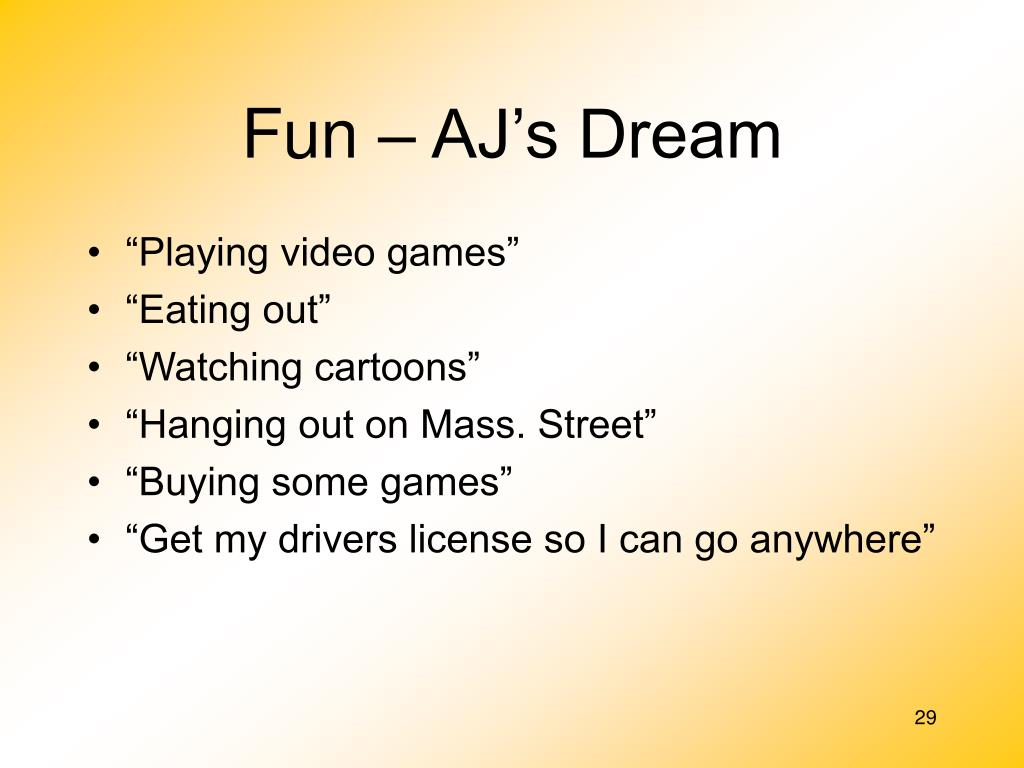 Fun – AJ's Dream