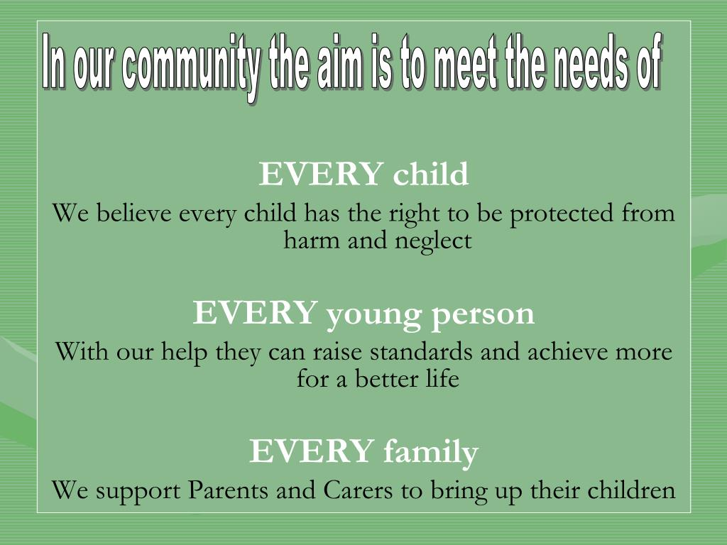 In our community the aim is to meet the needs of