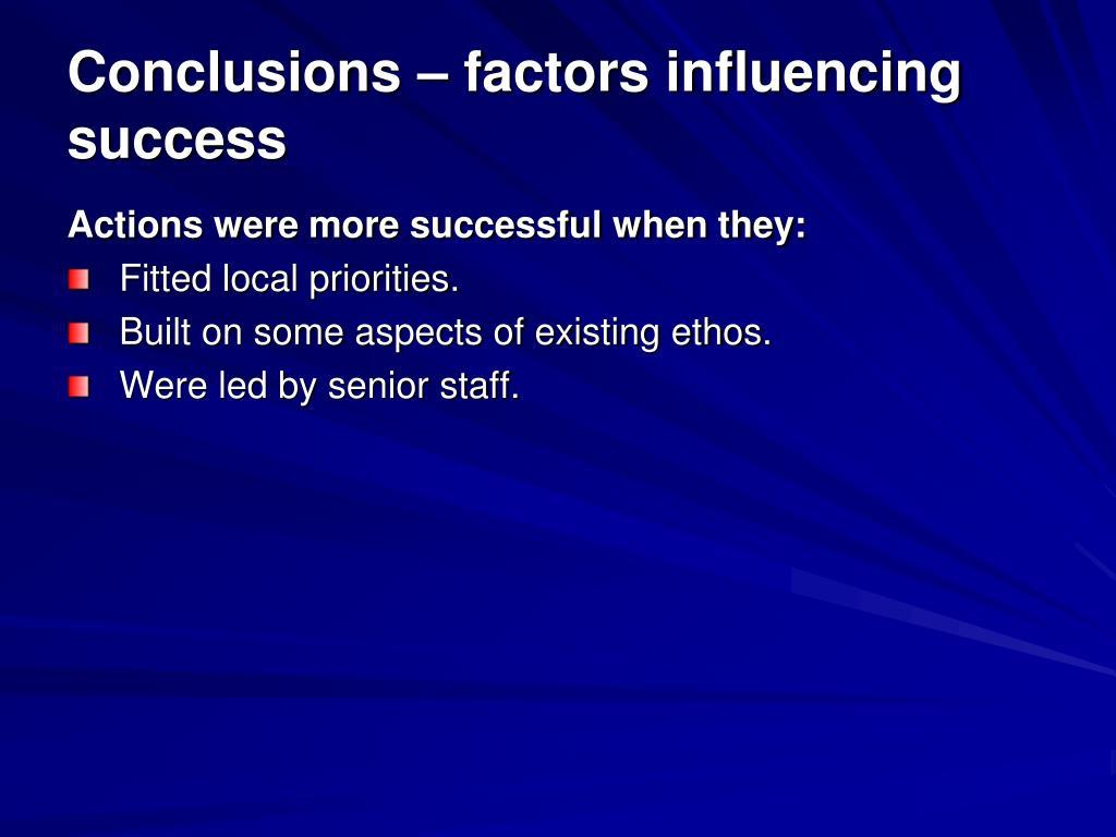 Conclusions – factors influencing success