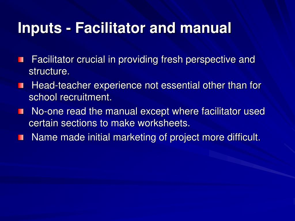 Inputs - Facilitator and manual