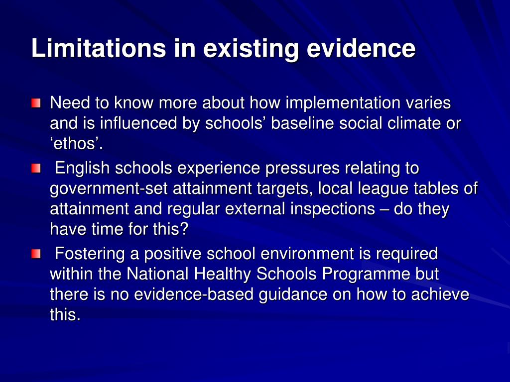 Limitations in existing evidence