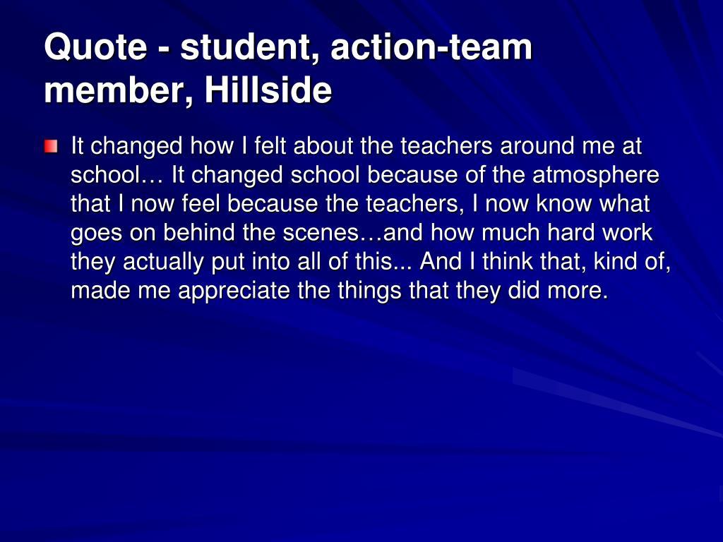 Quote - student, action-team member, Hillside