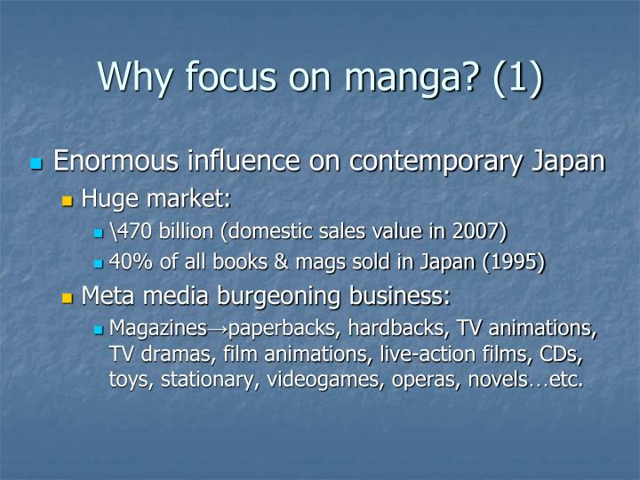 Why focus on manga 1