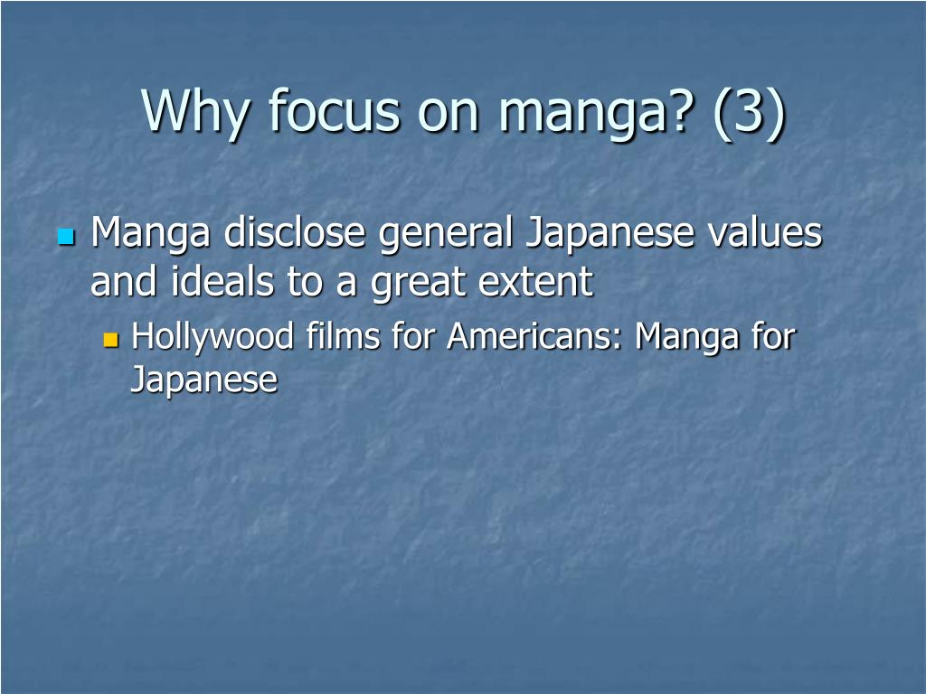 Why focus on manga? (3)