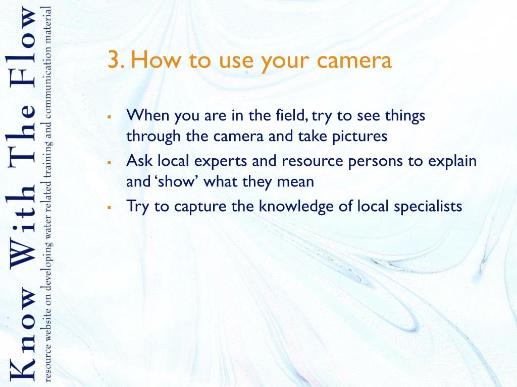 3. How to use your camera