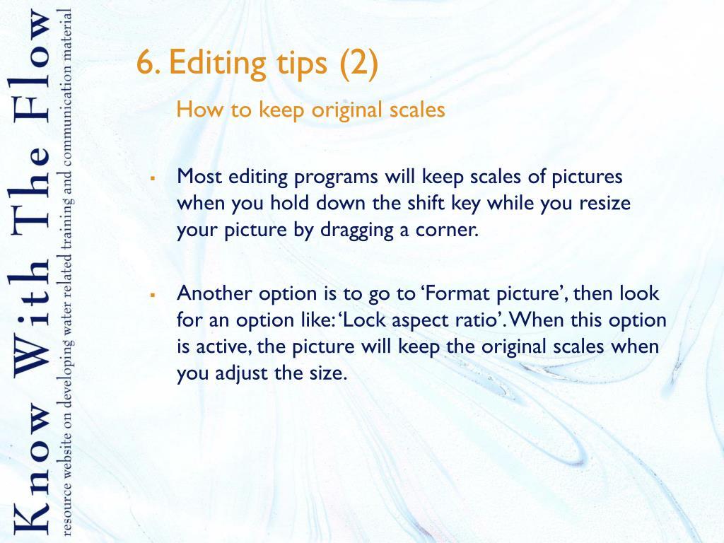 6. Editing tips (2)