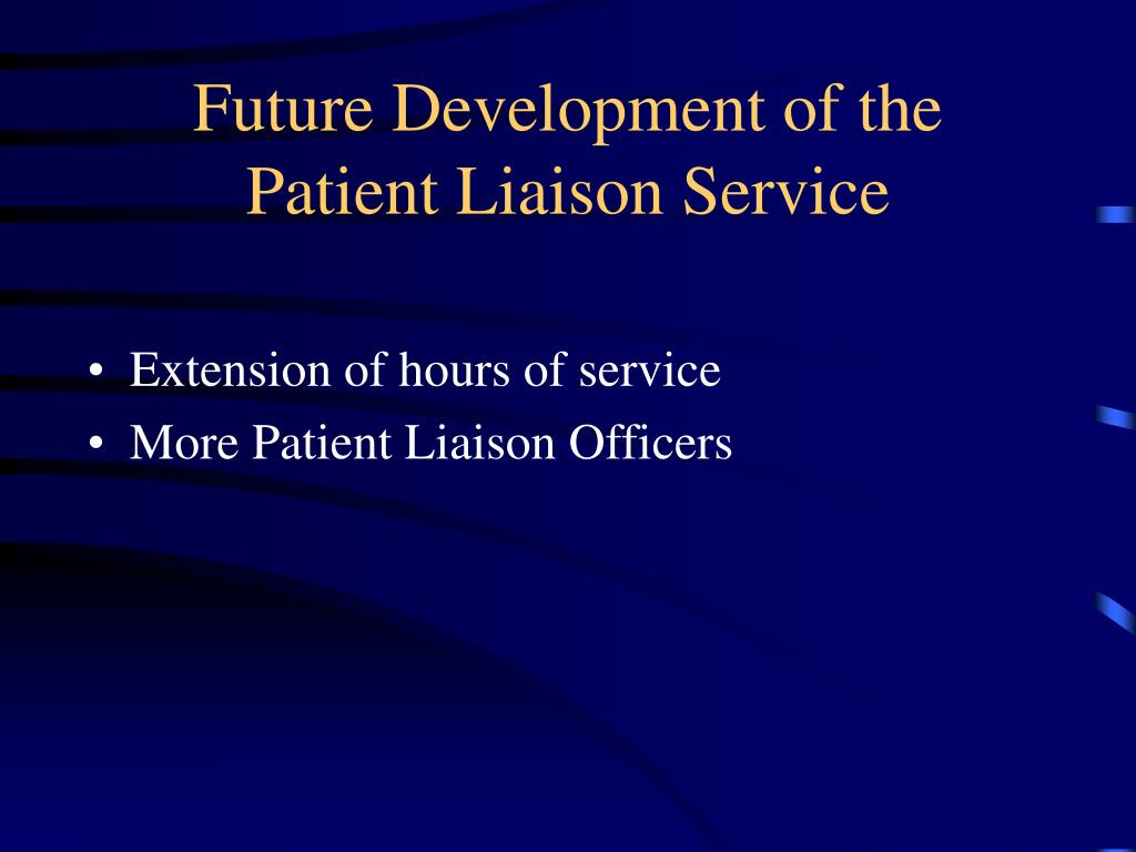 Future Development of the Patient Liaison Service