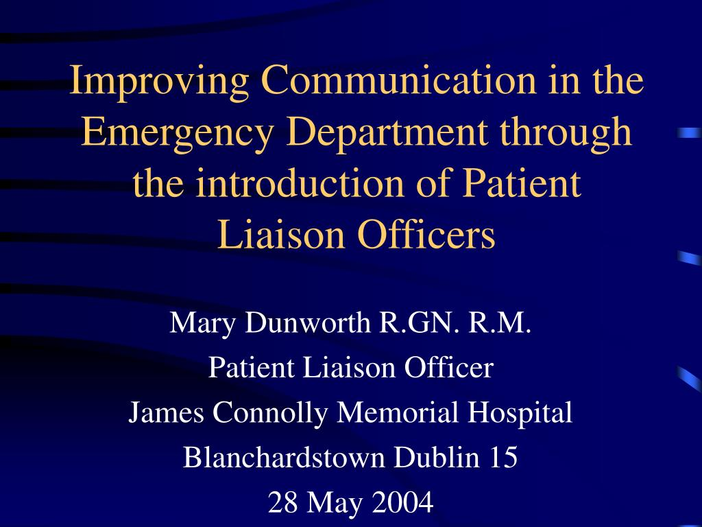 Improving Communication in the Emergency Department through the introduction of Patient Liaison Officers