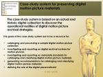 case study system for preserving digital motion picture materials