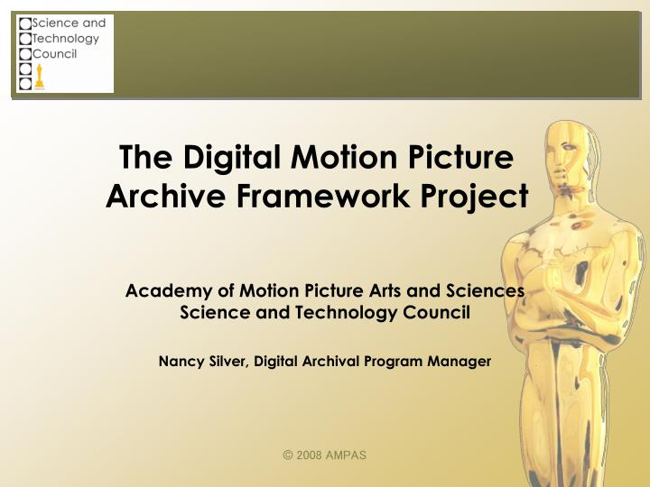 The digital motion picture archive framework project