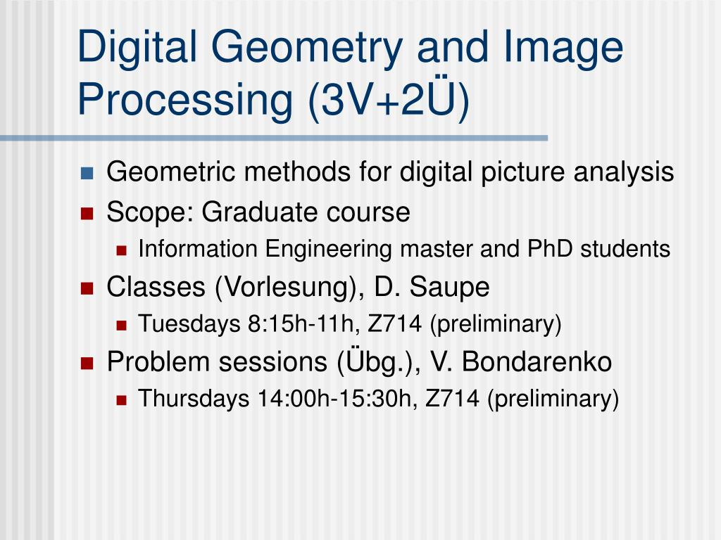 Digital Geometry and Image Processing (3V+2Ü)