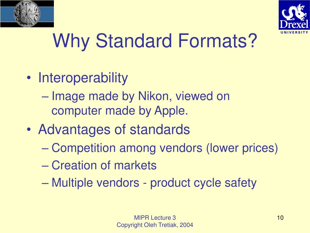Why Standard Formats?