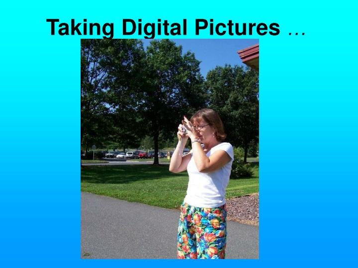 Taking digital pictures