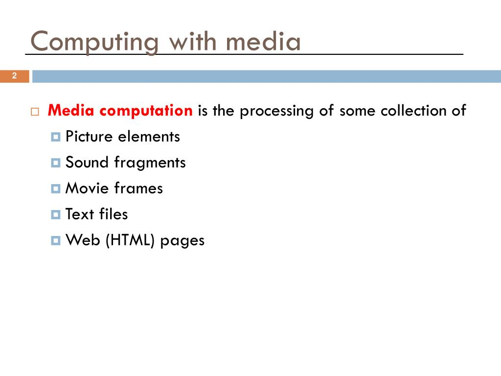 Computing with media