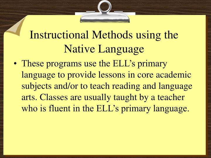 Instructional methods using the native language l.jpg