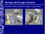 montage talk through evaluation