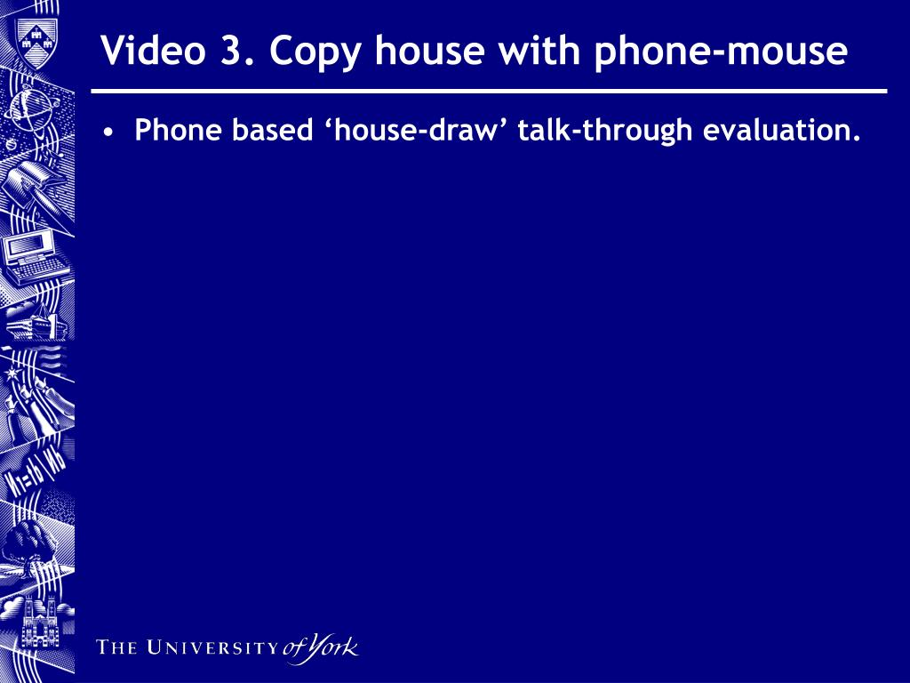 Video 3. Copy house with phone-mouse