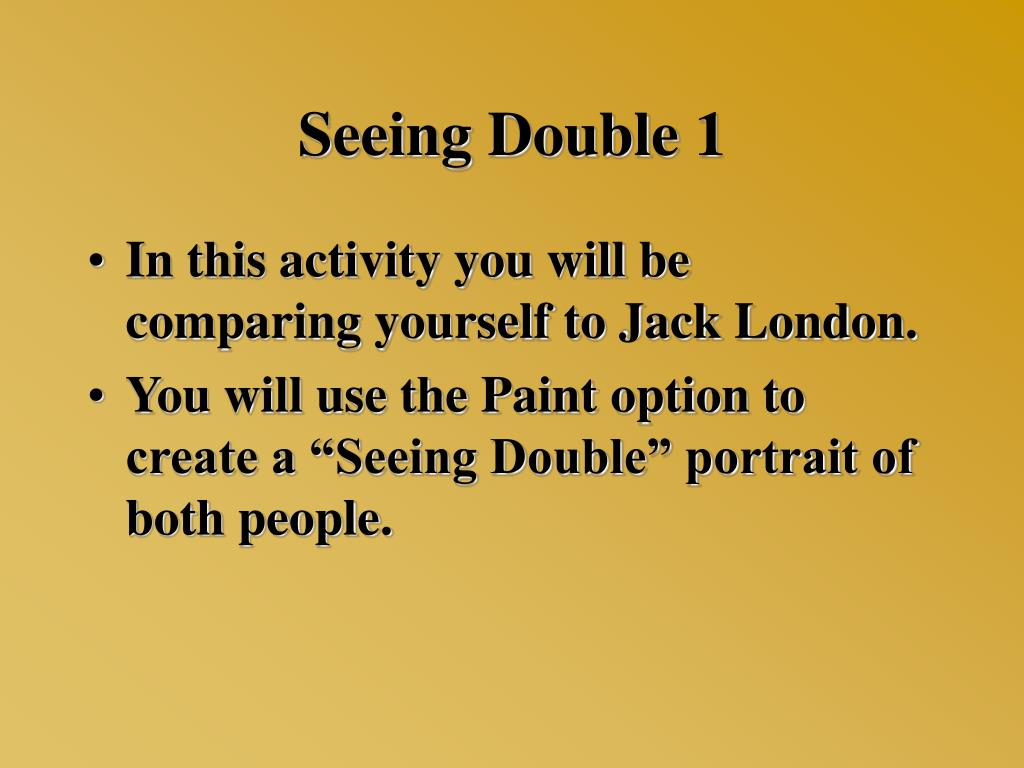 Seeing Double 1