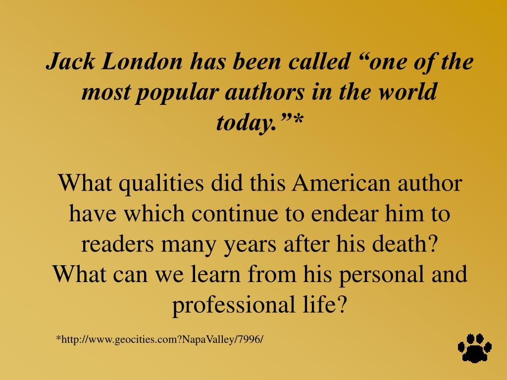 """Jack London has been called """"one of the most popular authors in the world today.""""*"""