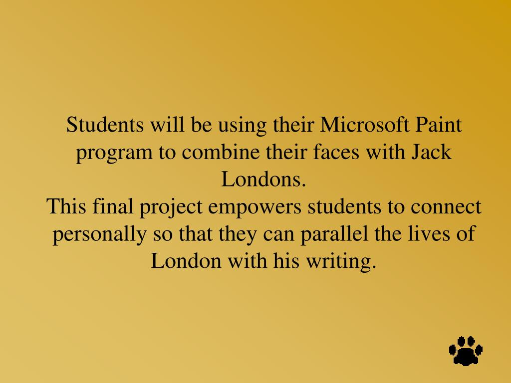Students will be using their Microsoft Paint program to combine their faces with Jack Londons.