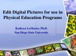edit digital pictures for use in physical education programs