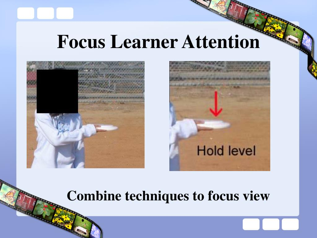 Focus Learner Attention