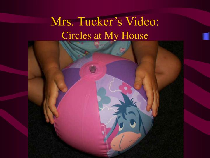 Mrs tucker s video circles at my house