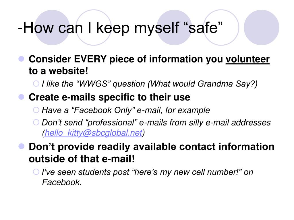 "-How can I keep myself ""safe"""
