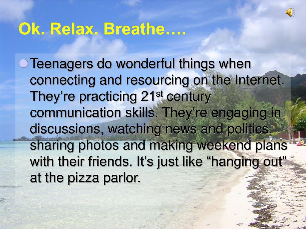 Ok. Relax. Breathe….