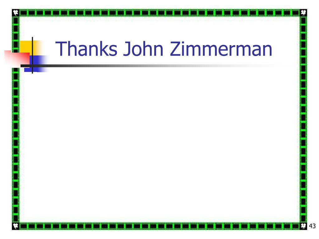 Thanks John Zimmerman