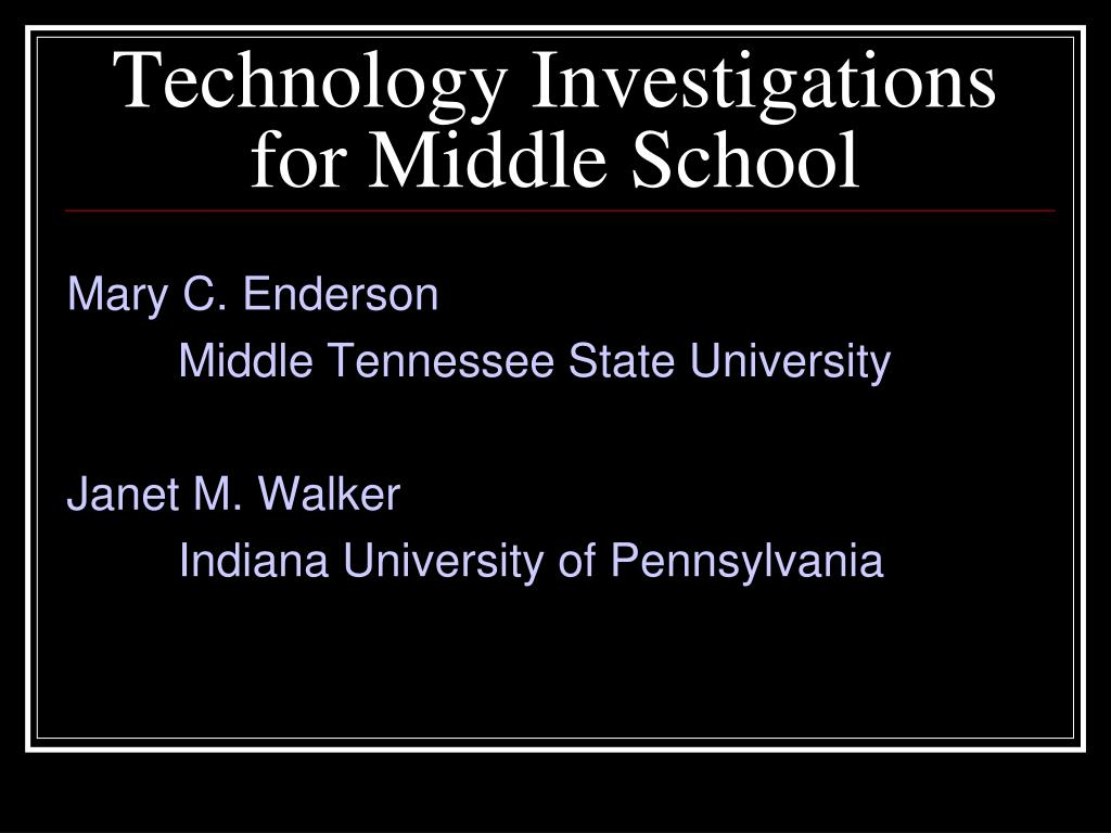 Technology Investigations for Middle School