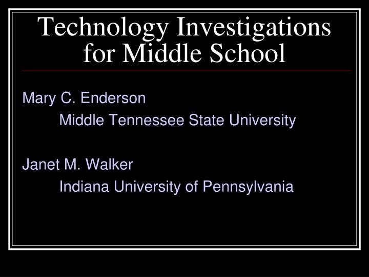Technology investigations for middle school l.jpg