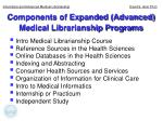 components of expanded advanced medical librarianship programs