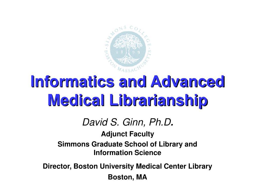 Informatics and Advanced Medical Librarianship