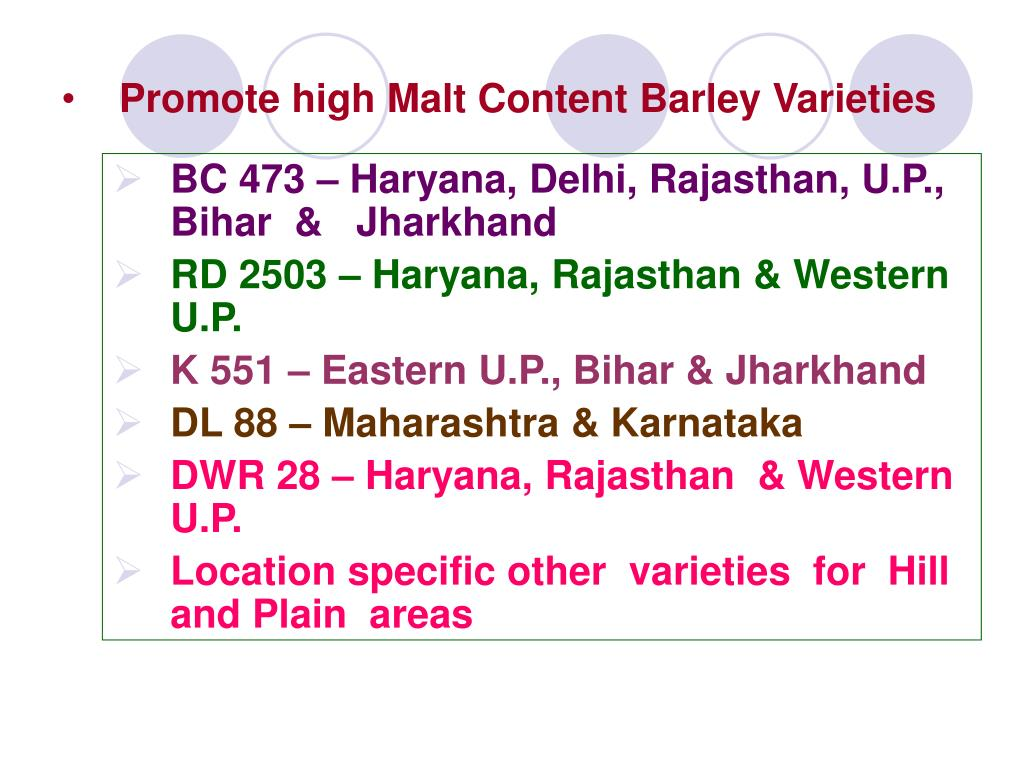 Promote high Malt Content Barley Varieties