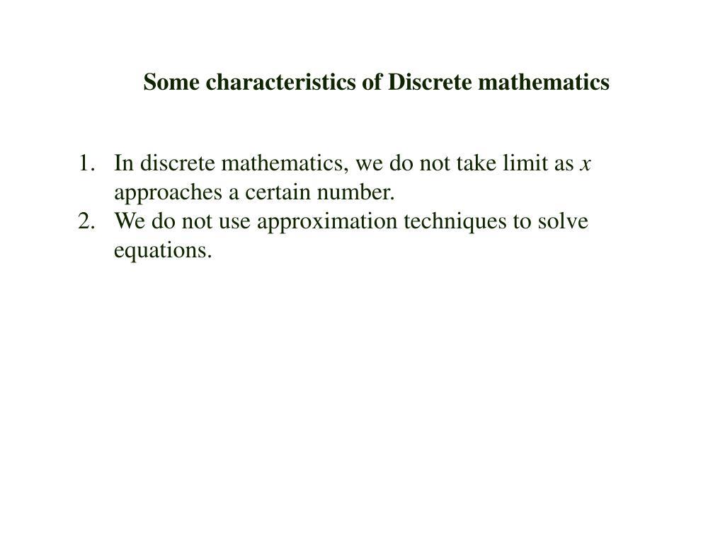 Some characteristics of Discrete mathematics