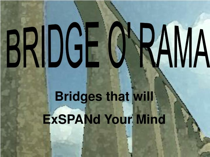 BRIDGE O' RAMA