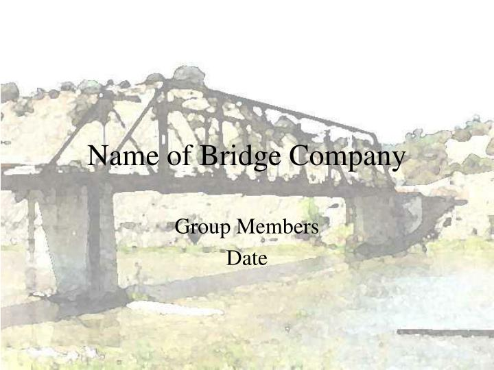 Name of Bridge Company