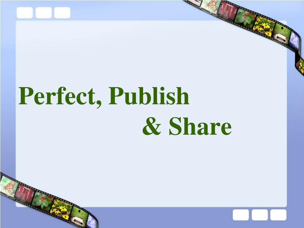 Perfect, Publish