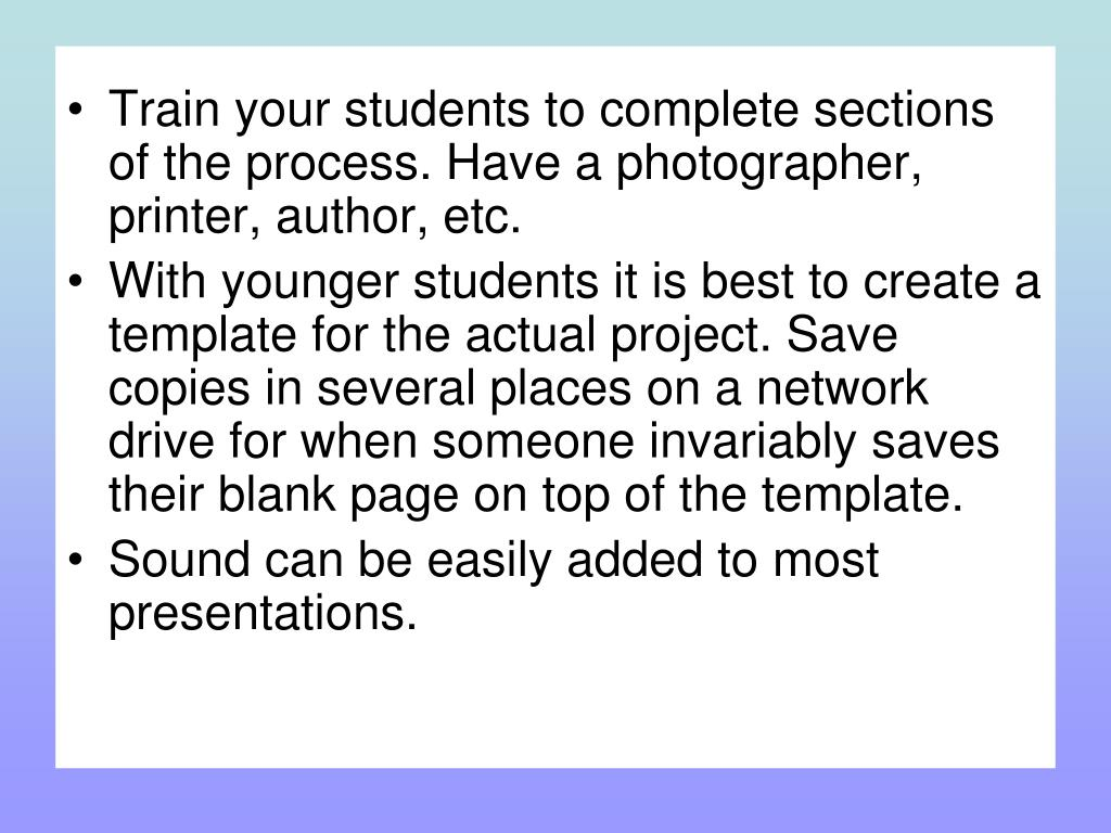 Train your students to complete sections of the process. Have a photographer, printer, author, etc.