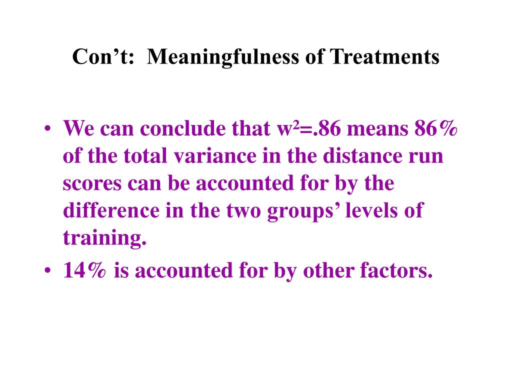 Con't:  Meaningfulness of Treatments