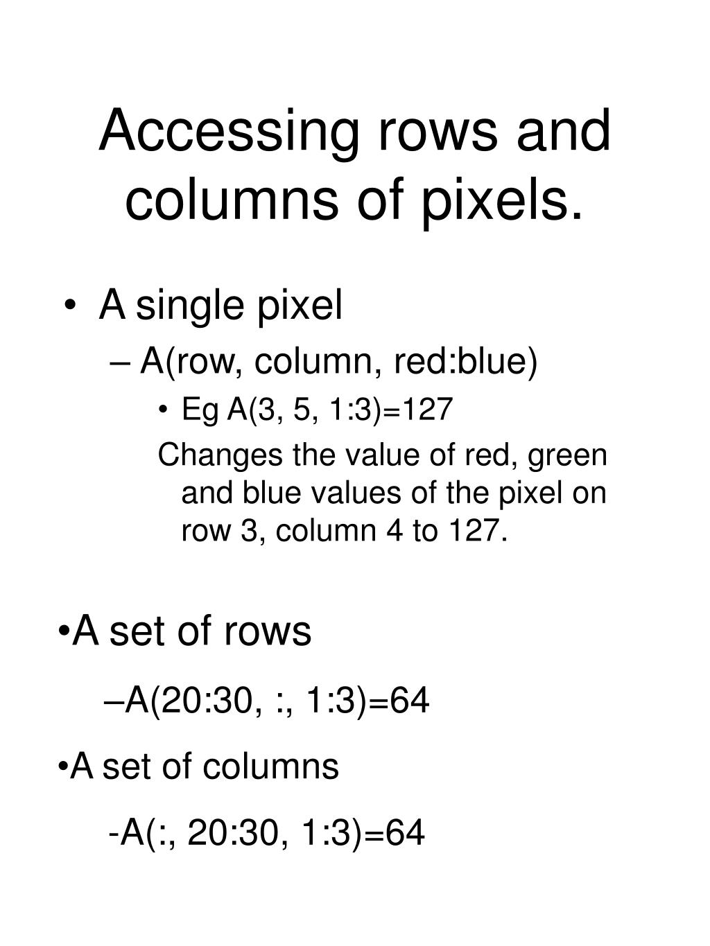 Accessing rows and columns of pixels.