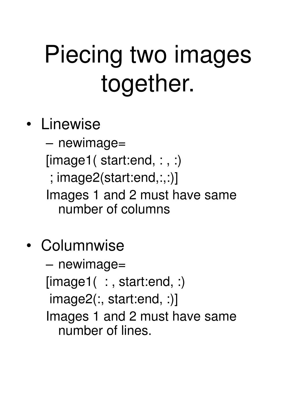 Piecing two images together.
