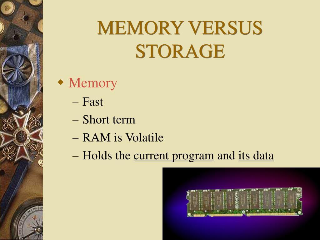 MEMORY VERSUS STORAGE