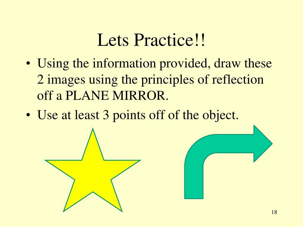 Lets Practice!!
