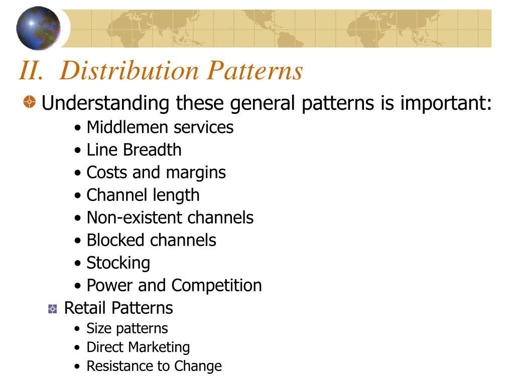 II.  Distribution Patterns