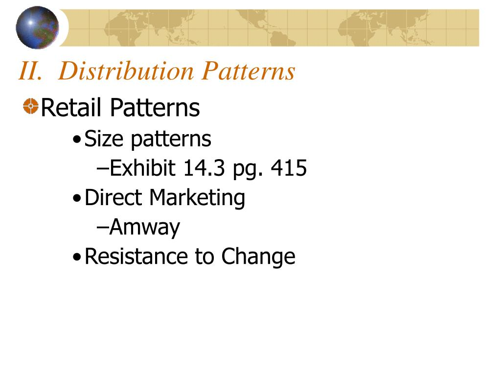 II.  Distribution Patterns