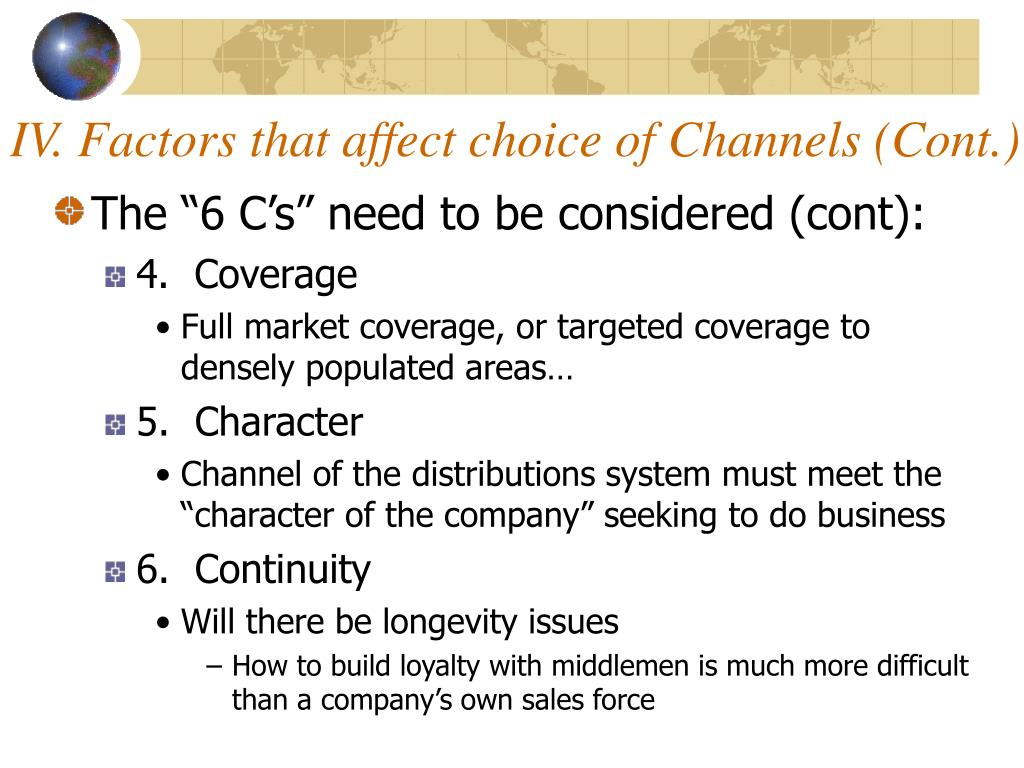 IV. Factors that affect choice of Channels (Cont.)