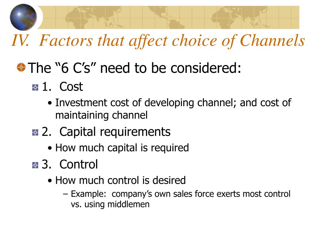 IV.  Factors that affect choice of Channels