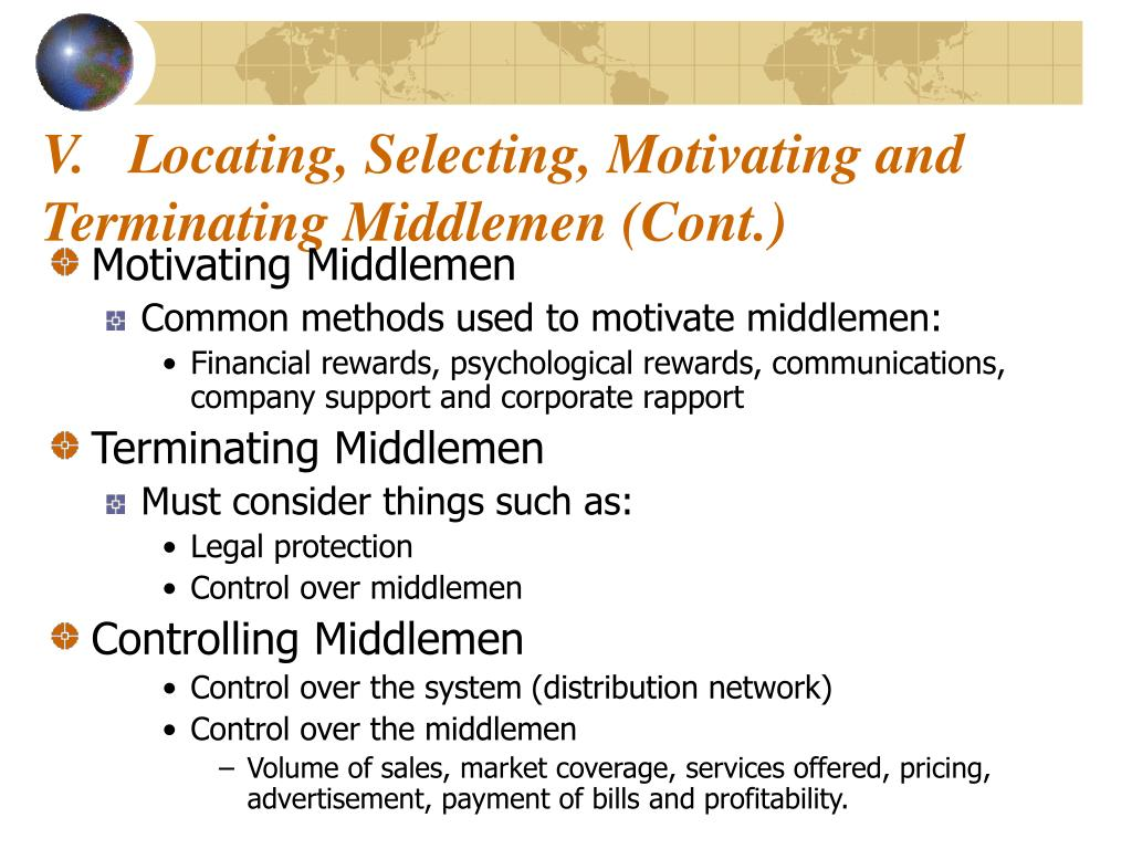V.   Locating, Selecting, Motivating and Terminating Middlemen (Cont.)